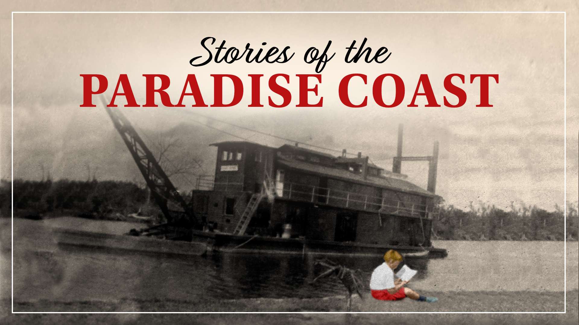 Stories of the Paradise Coast