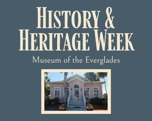 History and Heritage Week. photo of the Museum of the Everglades