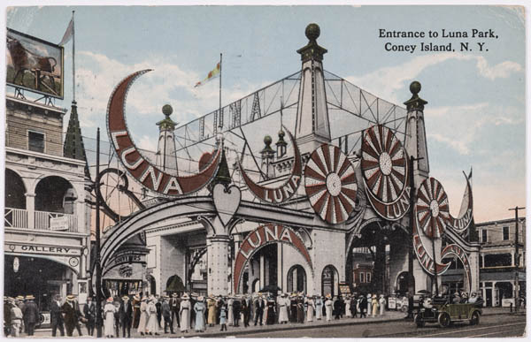 "Postcard, ""Entrance to Luna Park, Coney Island, N.Y."" c. 1914. 4 x 6 in. Published by the American Art Publishing Co., New York. Private Collection."